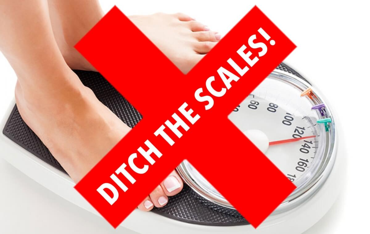 Weight Loss: Ditch the scales